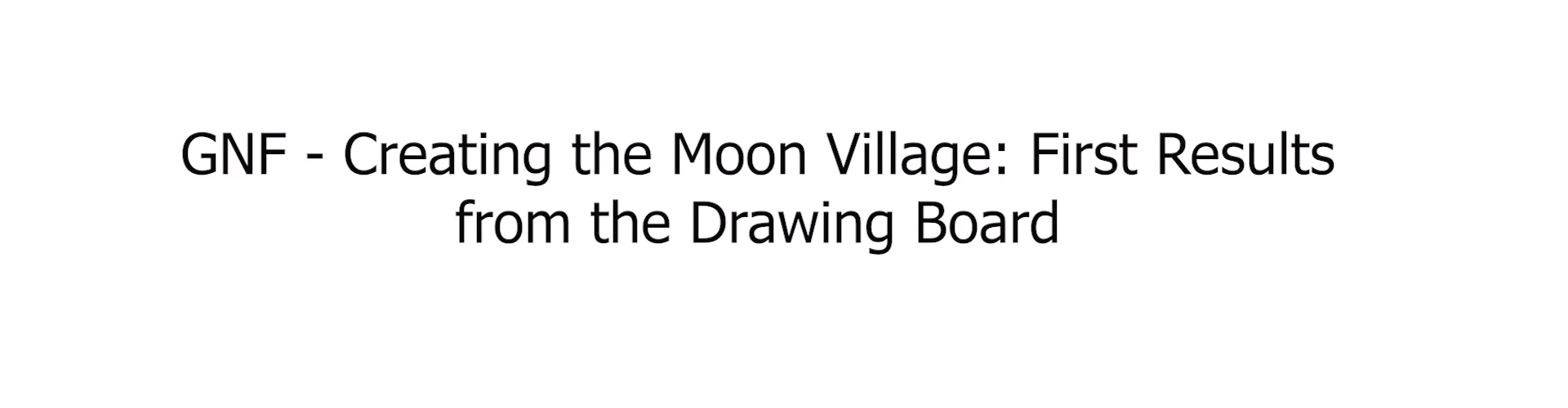 IAC Bremen, Creating the Moon Village: First Results from the Drawing Board