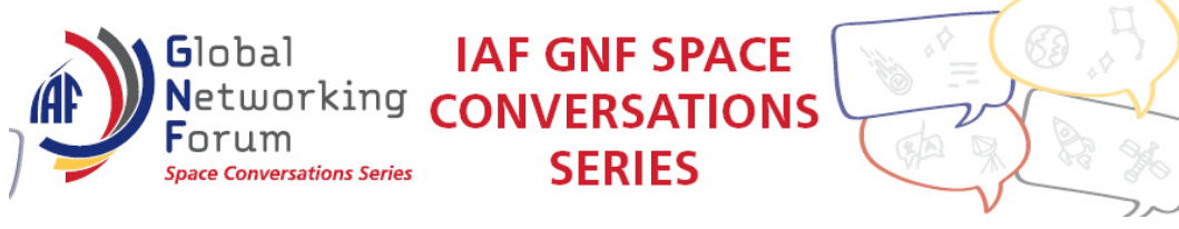 MVA participation in the IAF GNF Space Conversations Series